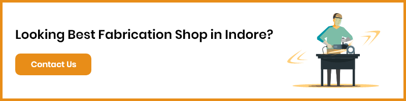 Searching best fabrication shop in Indore