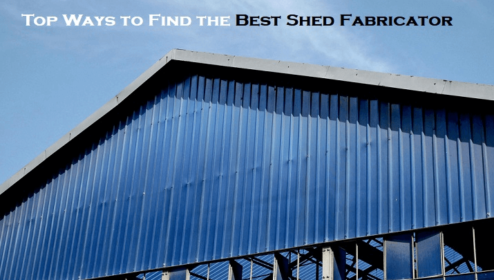 ways to find best fabricators for shed